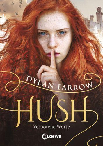 Verbotene Worte (Hush Band 1)- Dylan Farrow © Loewe Verlag