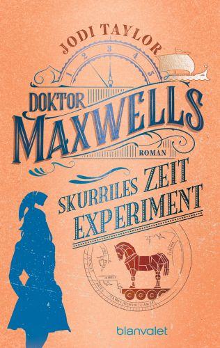 Doktor Maxwells skurriles Zeitexperiment - Jodi Taylor © Blanvalet