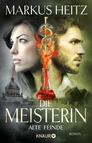 Alte Feinde (Die Meisterin 3)  © Knaur Verlag
