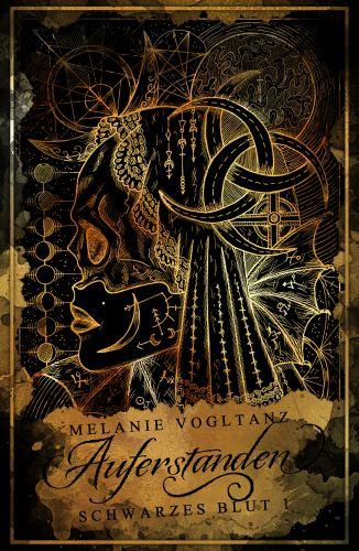 Auferstanden (Schwarzes Blut Band 1) © Melanie Vogltanz