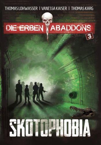 Skotophobia (Die Erben Abbadons) V.Kaiser, T. Lohwasser, T. Karg © Torsten Low Verlag