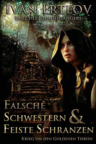 Falsche Schwestern & Feiste Schranzen-Krieg um den Goldenen Thron (Tanz des Klinegnsängers Band 4)© Ivan Ertlov
