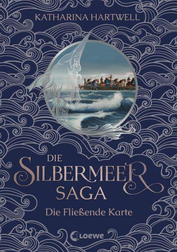 Die Fließende Karte (Silbermeer Saga Band 2) - Katharina Hartwell © Loewe