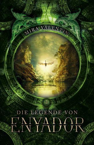 Die Legenden von Enyador (Enyador Saga 1) - Mira Valentin © Mira Valentin