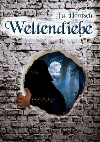 Weltendiebe - Ju Honisch © Ju Honisch
