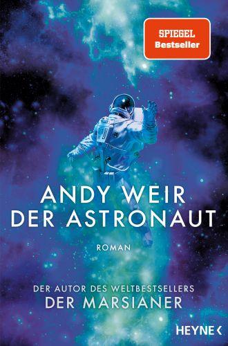 Der Astronaut - Andy Weir © Heyne