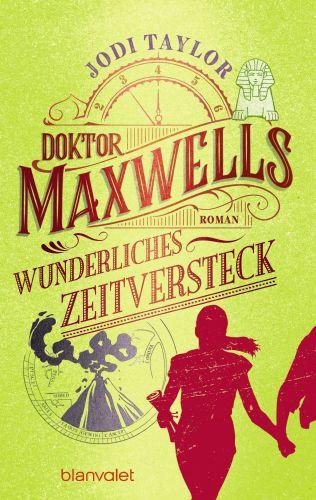 Doktor Maxwells wunderliches Zeitversteck - Jodie Taylor © Blanvalet