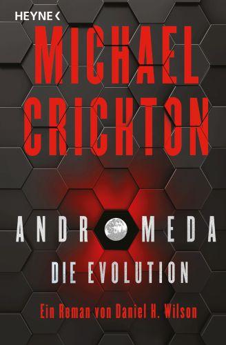 Andromeda - Die Evolution - Daniel H. Wilson, Michael Crichton © Heyne