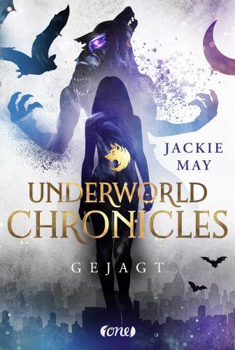 Gejagt (Underworld Chronicles 2) - Jackie May © Bastei Lübbe/One